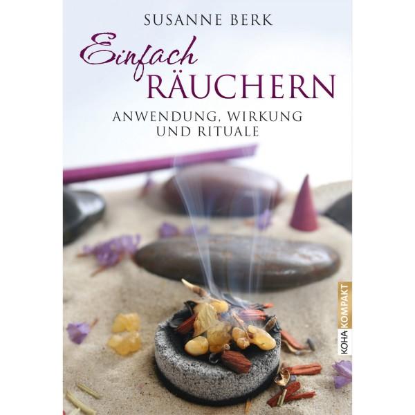 Einfach Räuchern Buch von Susanne Berk