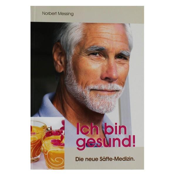 Buch: Ich bin gesund! Tipps fürs Saftpressen